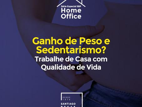 Ganho de Peso e Sedentarismo? Trabalhe de Casa com Qualidade de Vida