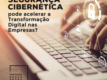 Segurança Cibernética pode acelerar a Transformação Digital nas Empresas?