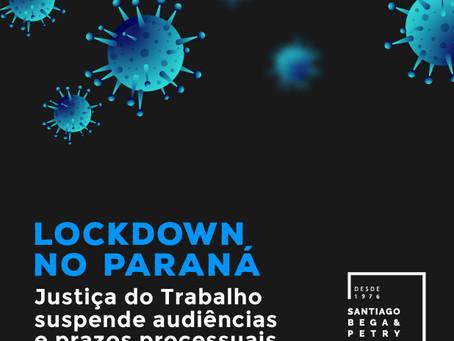 Lockdown no Paraná - Justiça do Trabalho suspende audiências e prazos processuais