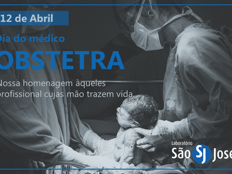 14 de Abril, Dia do Obstetra!