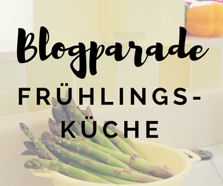 Blogparade Frühlingsküche