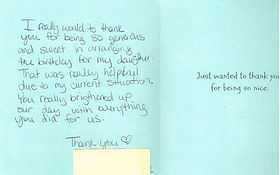 """A handwritten note that reads: """"I really would like to thank you for being so generous and sweet in arranging the birthday for my daughter. That was really helpful due to my current situation. You really brightened up our day with everything you did for us."""""""