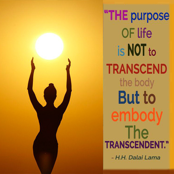 The Purpose to LIFE is Not to Transcend the Body but to Embody the Transcendent - H.H. Dalai Lama 🌹  What I had been given was not simply the key to life, but I was being given that key BY somebody, who knew the truth of it and who was living it and who found out that the deepest source of the deepest happiness comes not from connecting with divine love, not just from feeling divine peace, not just by having a few mystical experiences in between gambling on the stock market.  BUT actually plunging into a life of transformation and coming to that miraculous moment when he knew that the Buddha of compassion was living in him, and using his arms, and his legs, and his eyes and every thought to really reach out to all human beings everywhere to bless all human beings at all moments and all sentient beings at all moments for ever and ever because he had come to the moment through the divine grace when he was EMBODYING compassion. BEING LOVE in a body.  Andrew Harvey about his meeting with H.H. Dalai Lama after receiving from him this secret of life <3  Do all you can, With what you have, In the time you have, in the place you are, do all you can.  - H.H. Dalai Lama.  http://www.techofheart.co/…/what-meaning-of-life-embody.html