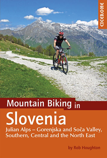Mountain biking in Slovenia cicerone Rob Houghton guidebook