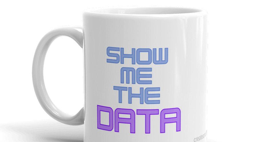 White Glossy Mug - Show me the data