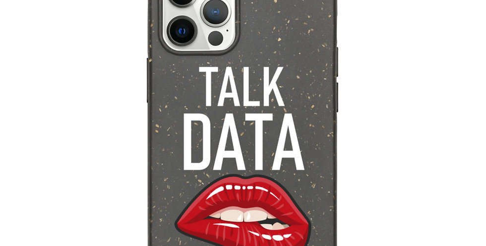 Talk Data to Me - Biodegradable phone case