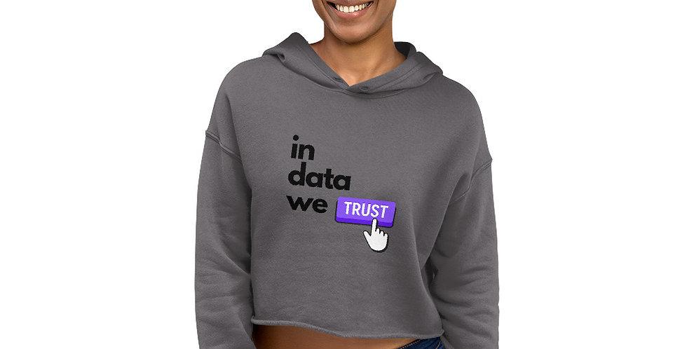 Crop Hoodie - In data we trust
