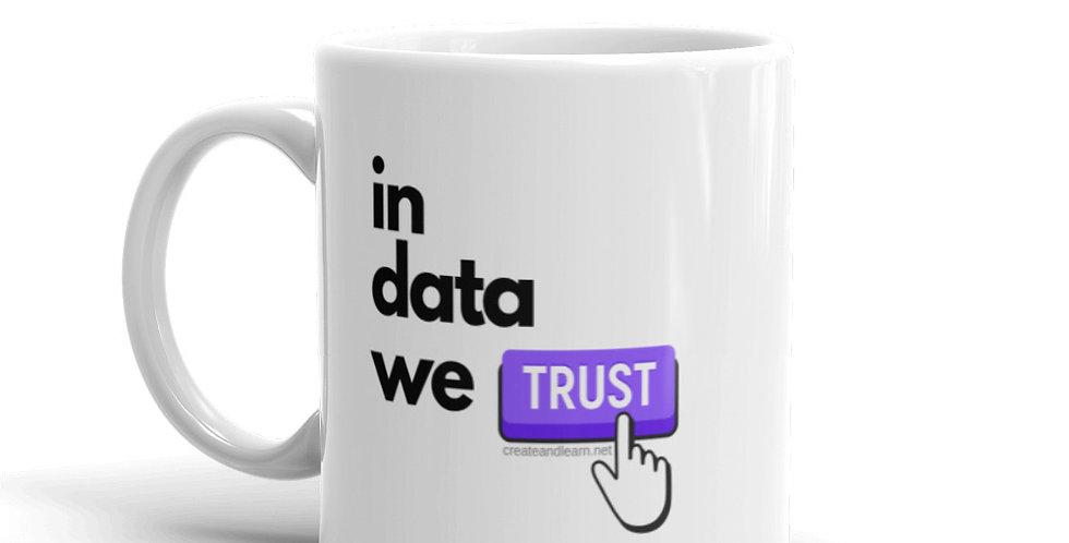 White Glossy Mug - In Data We Trust