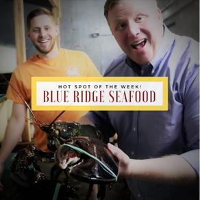 Hot Spot of the Week! Blue Ridge Seafood