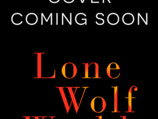 The Lone Wolf is Coming...