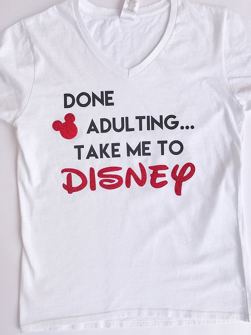 Done Adulting, Take me to Disney V-Neck