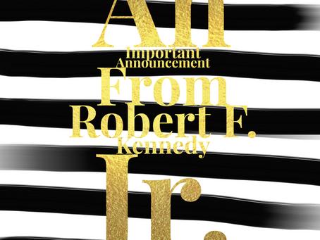 An Announcement From Robert F. Kennedy Jr.
