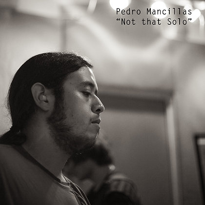 Pedro Mancillas - Not that Solo