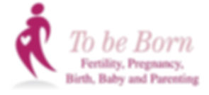 To be Born Fertility Pregnancy Birth Baby and Parenting