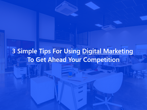 3 Simple Tips For Using DIGITAL MARKETING To Get Ahead of Your Competition