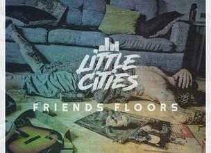 LITTLE CITIES - Friends Floors ALBUM REVIEW