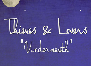 THIEVES & LOVERS - Underneath SINGLE REVIEW