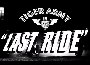 "TIGER ARMY - Releases ""Last Ride"" Music Video"