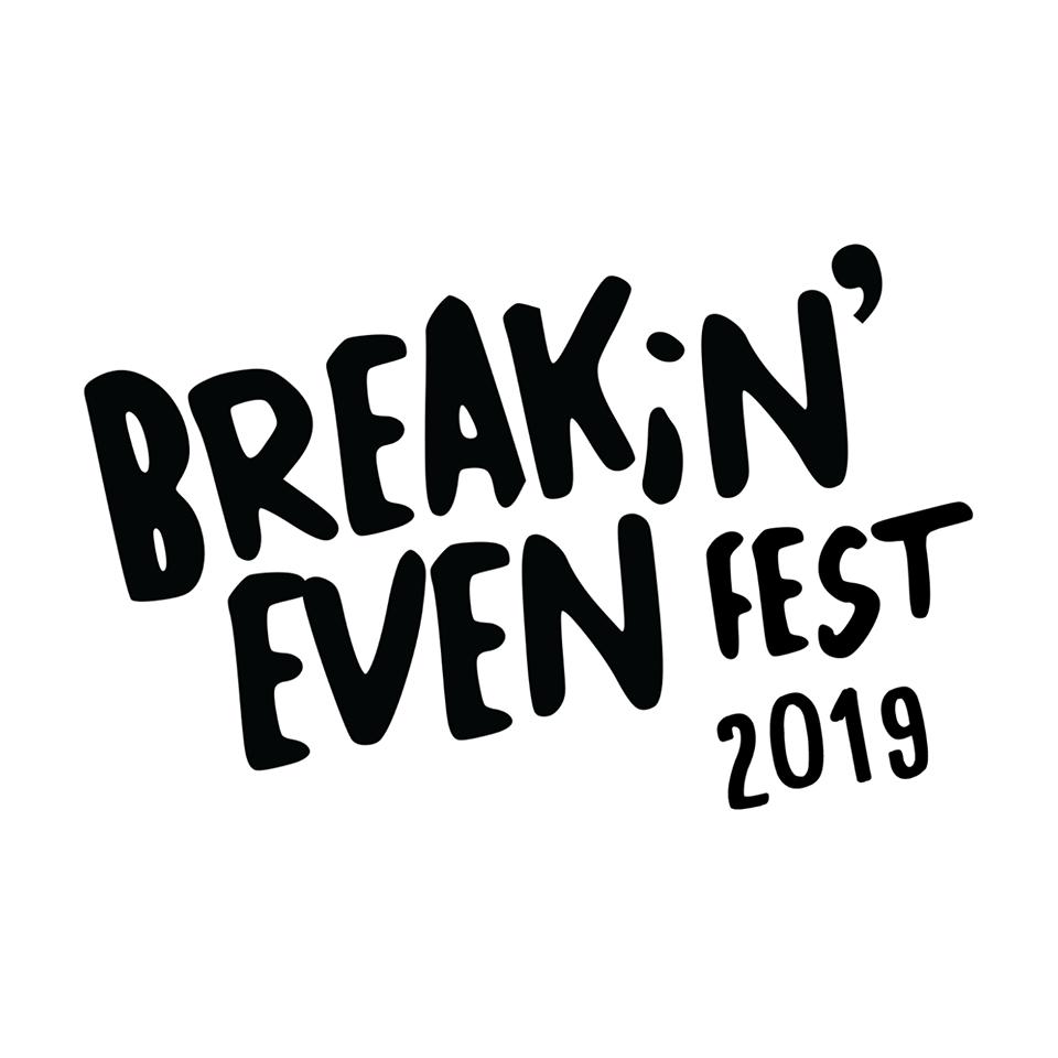 breakin even fest 1