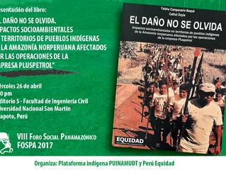 """""""El daño no se olvida"""" se presentará en el VIII Foro Social Panamazónico FOSPA 2017 (26 de"""
