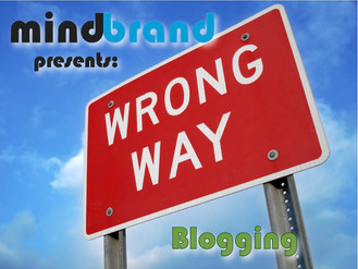 "Day 4 of Mindbrand's ""Wrong Way Week"" - Blogging"