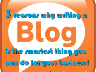 3 Reasons Why Writing A Blog Is The Smartest Thing You Can Do For Your Business!