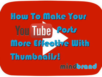 How To Make Your YouTube Posts More Effective With Thumbnails!
