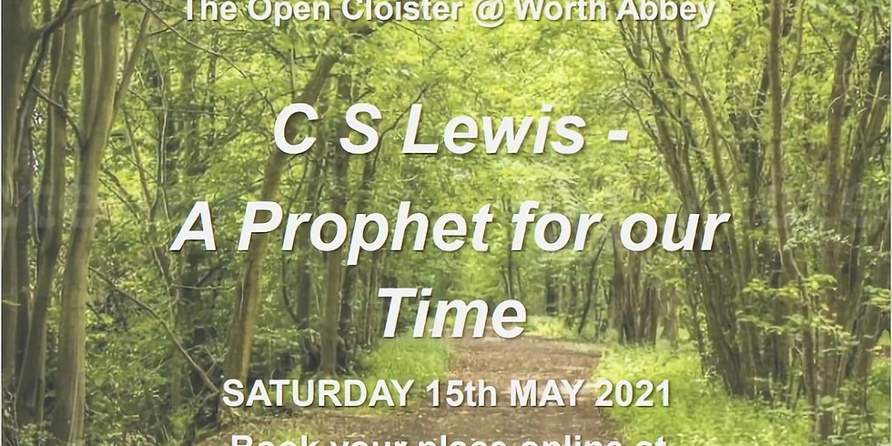 C S Lewis: a Prophet for our Time