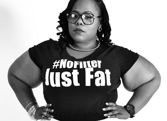 """""""No Filter, Just Fat"""""""