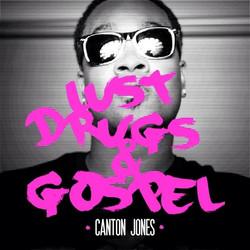 Canton Jones - Lust Drugs & Gospel