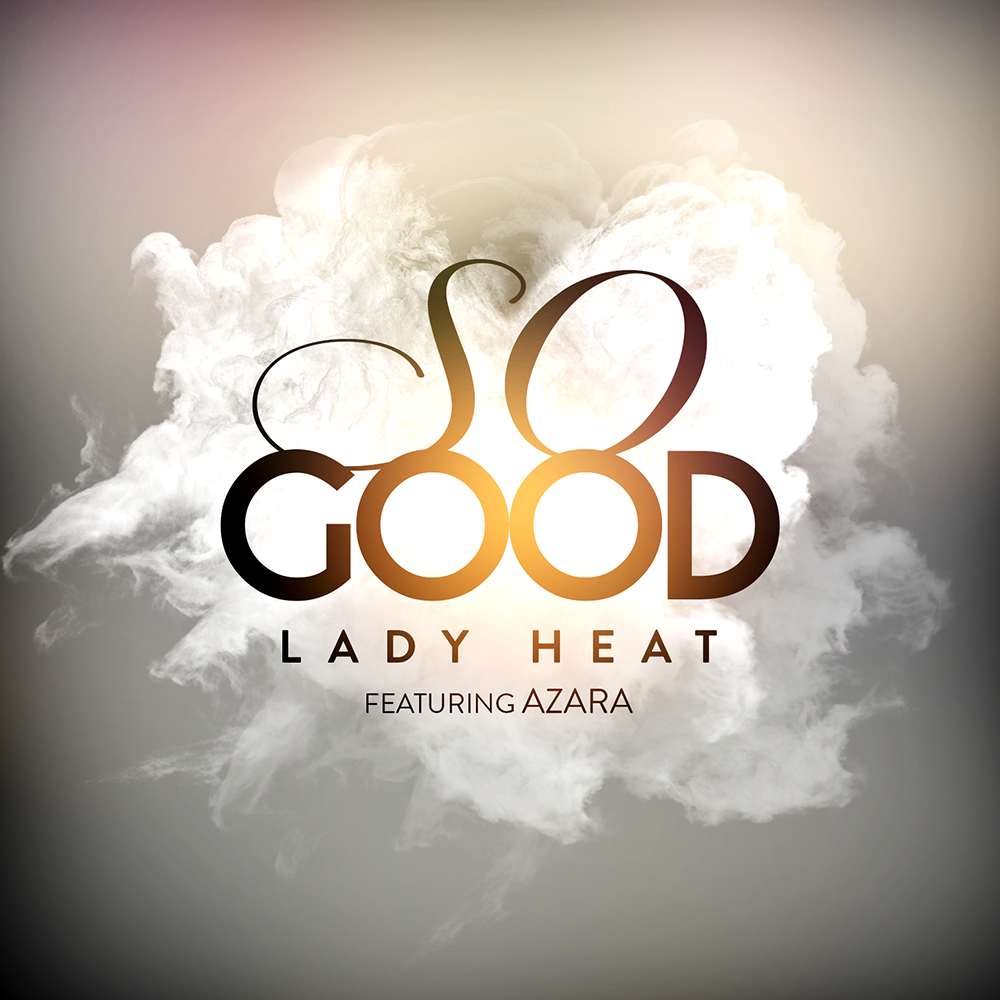 Lady Heat - So Good (Single)