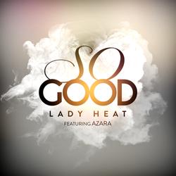 Lady Heat - So Good (Single)