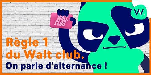 Règle_n1_Walt_Club.jpg