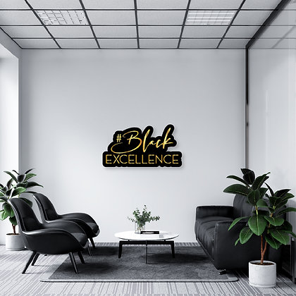 Black excellence acrylic sign