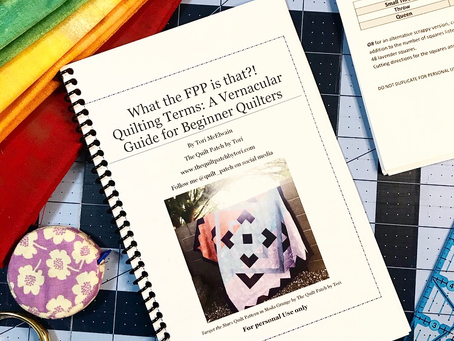 What the FPP is That?! Quilting Terms: A Vernacular Guide for Beginner Quilters