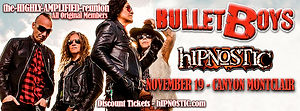 hIPNOSTIC- BulletBoys Canyon Montclair F