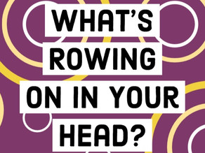What's Rowing on in Your Head? & The (almost...) Ergathon