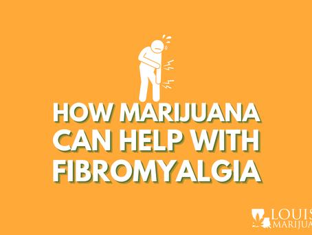 Dealing with Fibromyalgia? Medical Marijuana Can Help!