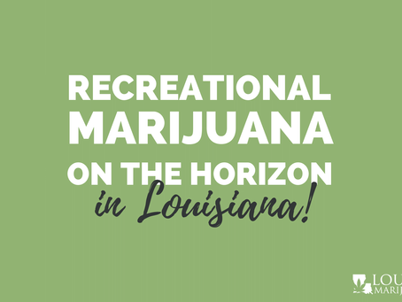 New Bill Introduced to Legalize Recreational Marijuana in Louisiana