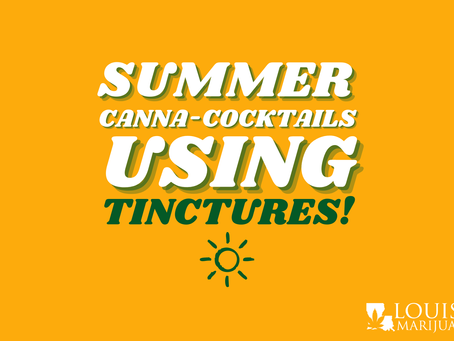 Summer Canna-Cocktails Using Tinctures