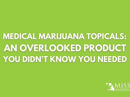 Topicals: A Medical Marijuana Product That You May Have Overlooked