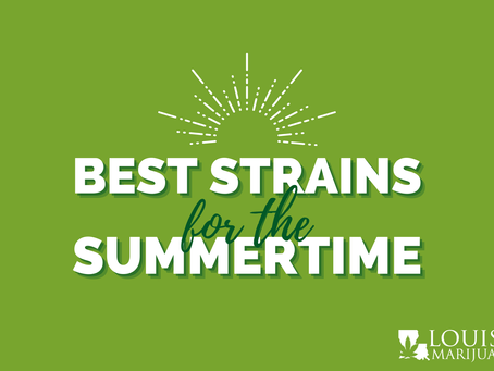 Best Strains & Products for the Summertime