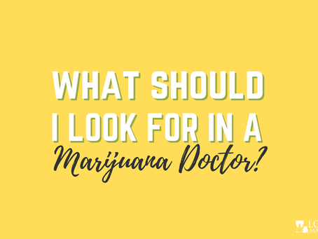 What You Should Look For in a Louisiana Marijuana Doctor