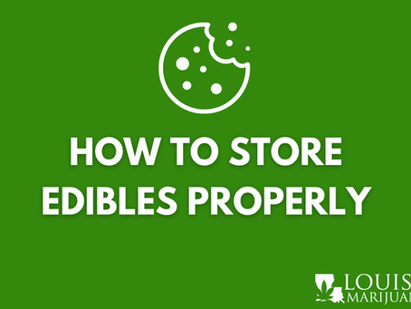 How to Store Edibles Properly