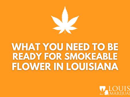 What you need to be ready for smokable marijuana flower in Louisiana