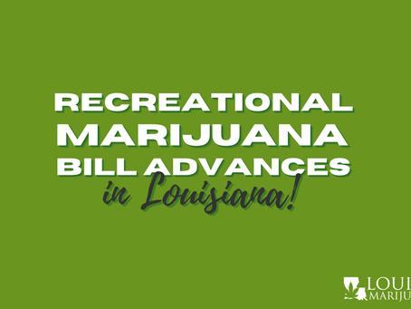 Recreational Marijuana Bill Advances in Louisiana!