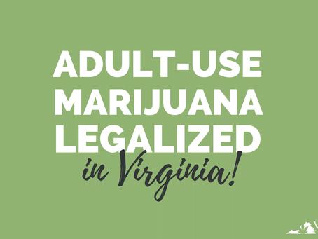 Virginia Legalizes Adult-Use Marijuana Effective July 1, 2021 - Still No Sales Until 2024