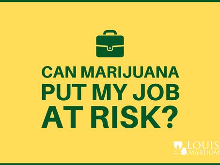 Can Medical Marijuana Put my Job at Risk in Louisiana?