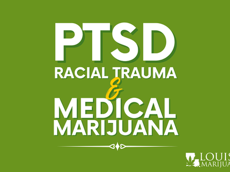 How Medical Marijuana Can Help PTSD Due to Racial Trauma