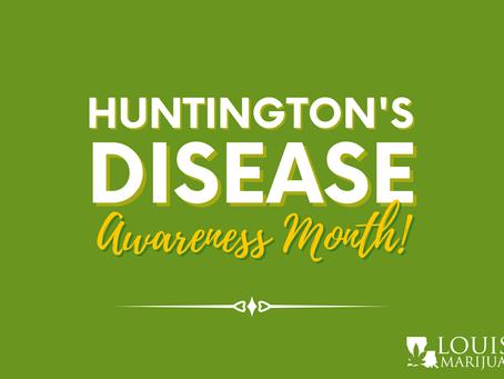 Huntington's Disease Awareness Month: Medical Marijuana Can Help!
